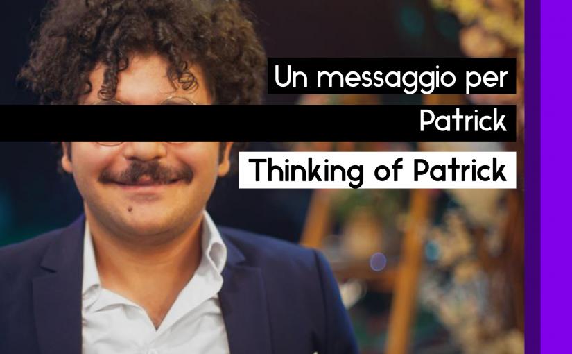 Un messaggio per Patrick – Thinking of Patrick